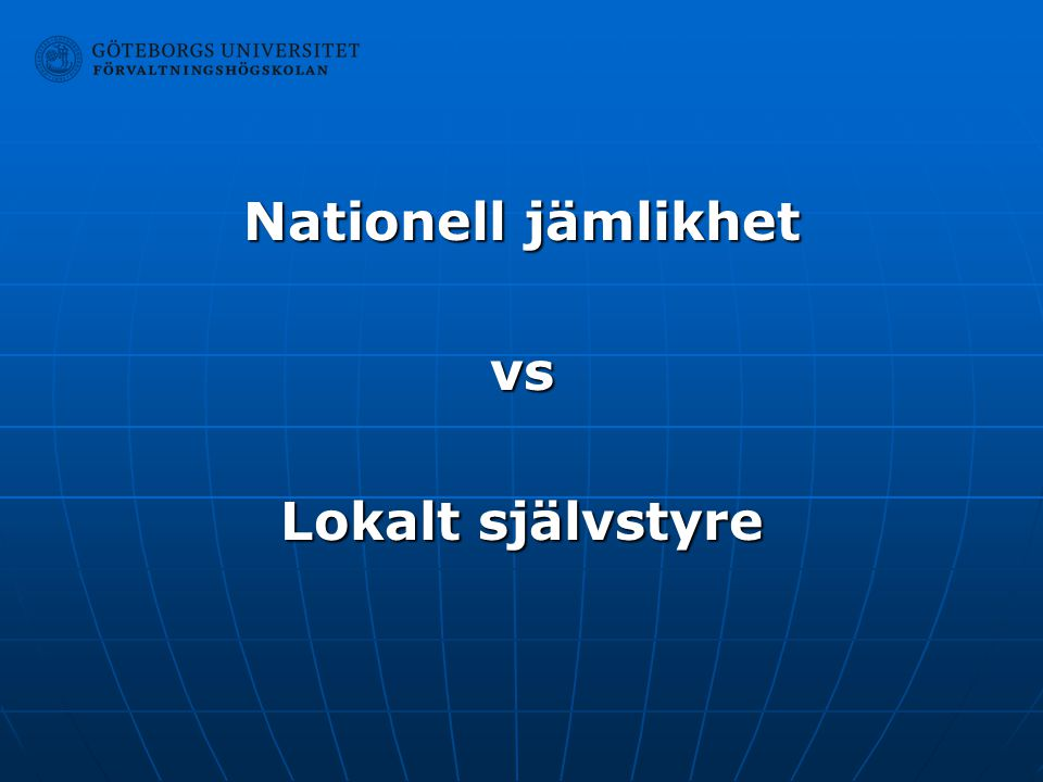 Nationell jämlikhet vs Lokalt självstyre
