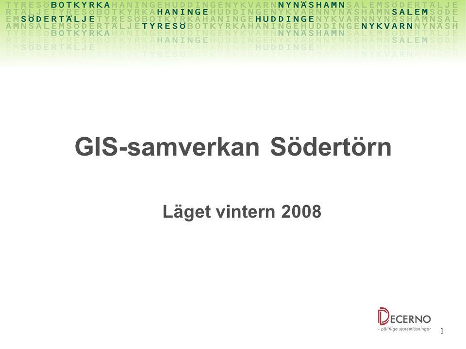 1 GIS-samverkan Södertörn Läget vintern 2008