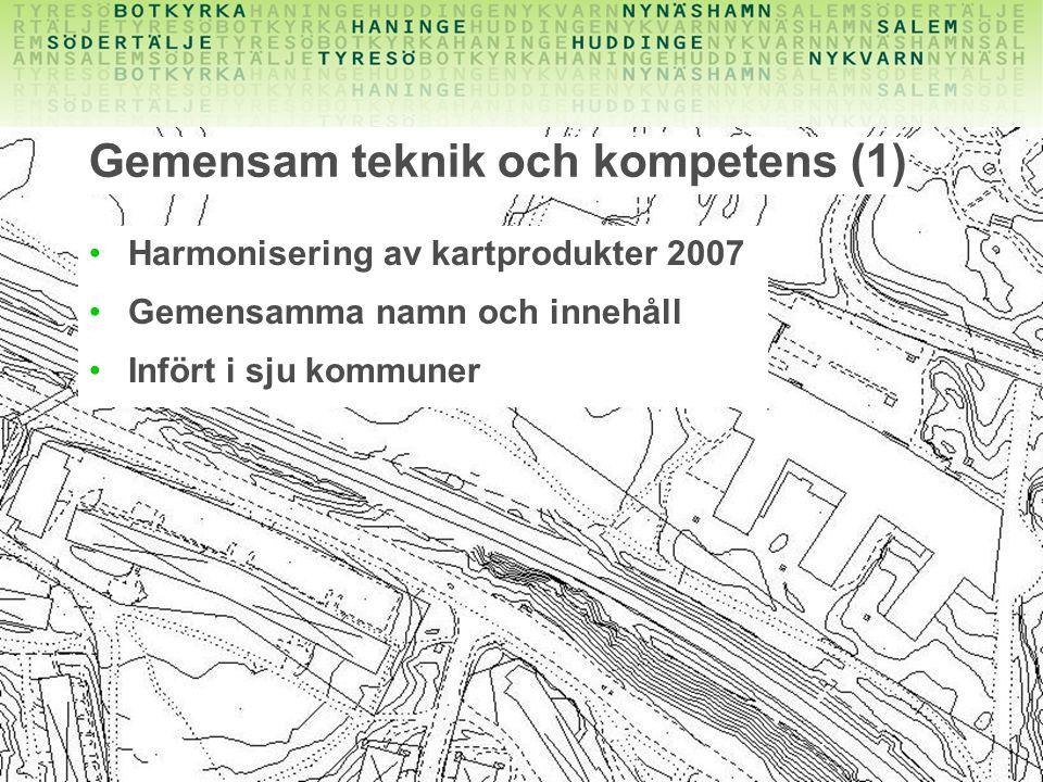 7 Gemensam teknik och kompetens (1) Harmonisering av kartprodukter 2007 Gemensamma namn och innehåll Infört i sju kommuner