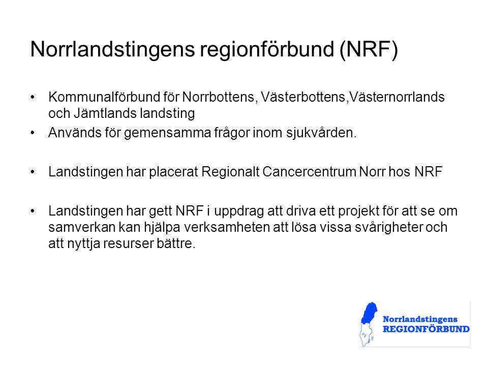 Norrlandstingens regionförbund (NRF) Kommunalförbund för Norrbottens, Västerbottens,Västernorrlands och Jämtlands landsting Används för gemensamma frågor inom sjukvården.