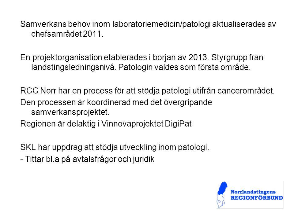 Samverkans behov inom laboratoriemedicin/patologi aktualiserades av chefsamrådet 2011.