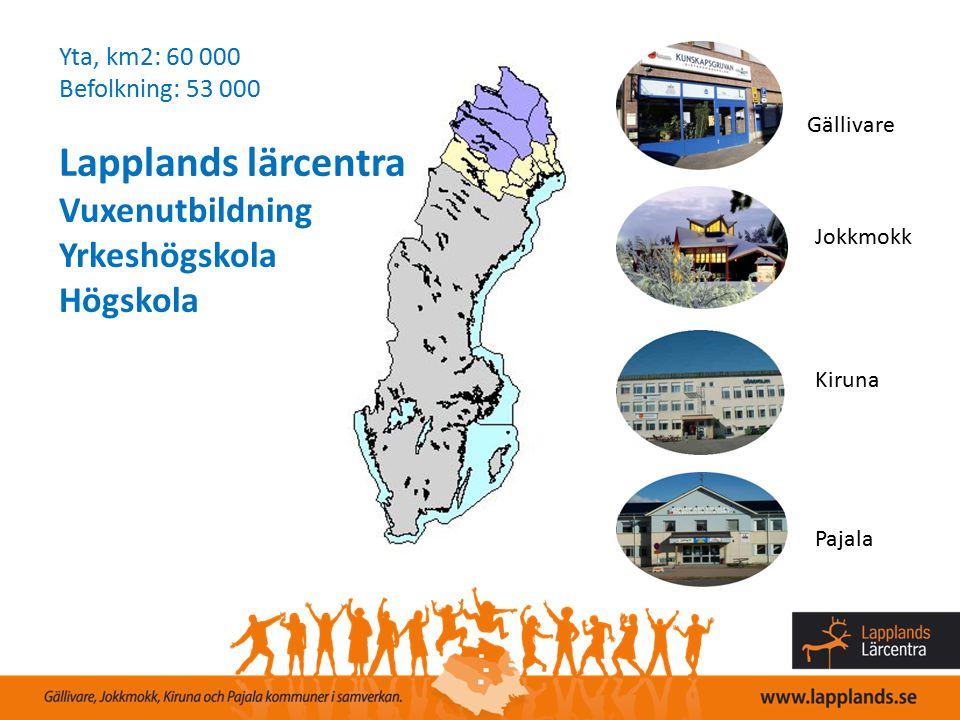 Yta, km2: 60 000 Befolkning: 53 000 Lapplands lärcentra Vuxenutbildning Yrkeshögskola Högskola Gällivare Jokkmokk Kiruna Pajala