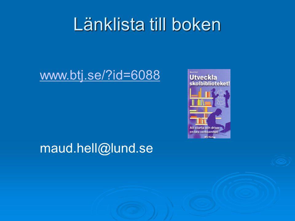 Länklista till boken www.btj.se/ id=6088 maud.hell@lund.se
