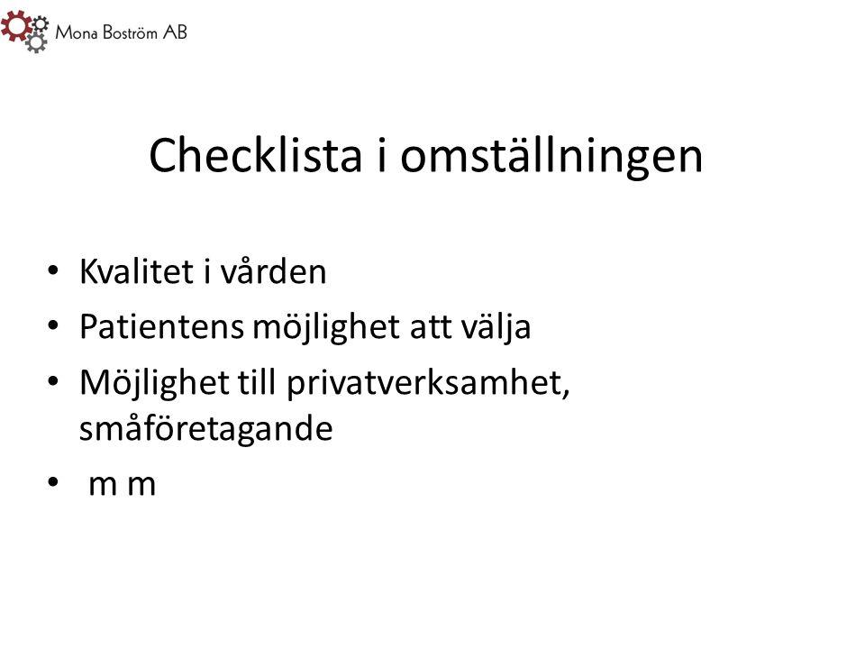 Checklista i omställningen Kvalitet i vården Patientens möjlighet att välja Möjlighet till privatverksamhet, småföretagande m m
