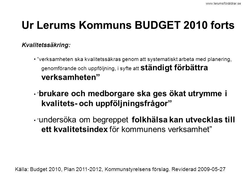 """www.lerumsföräldrar.se Ur Lerums Kommuns BUDGET 2010 forts Kvalitetssäkring: """"verksamheten ska kvalitetssäkras genom att systematiskt arbeta med plane"""
