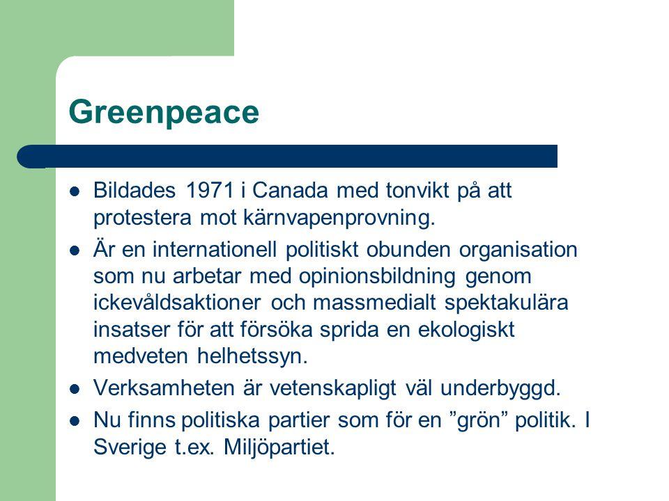 Greenpeace Bildades 1971 i Canada med tonvikt på att protestera mot kärnvapenprovning.