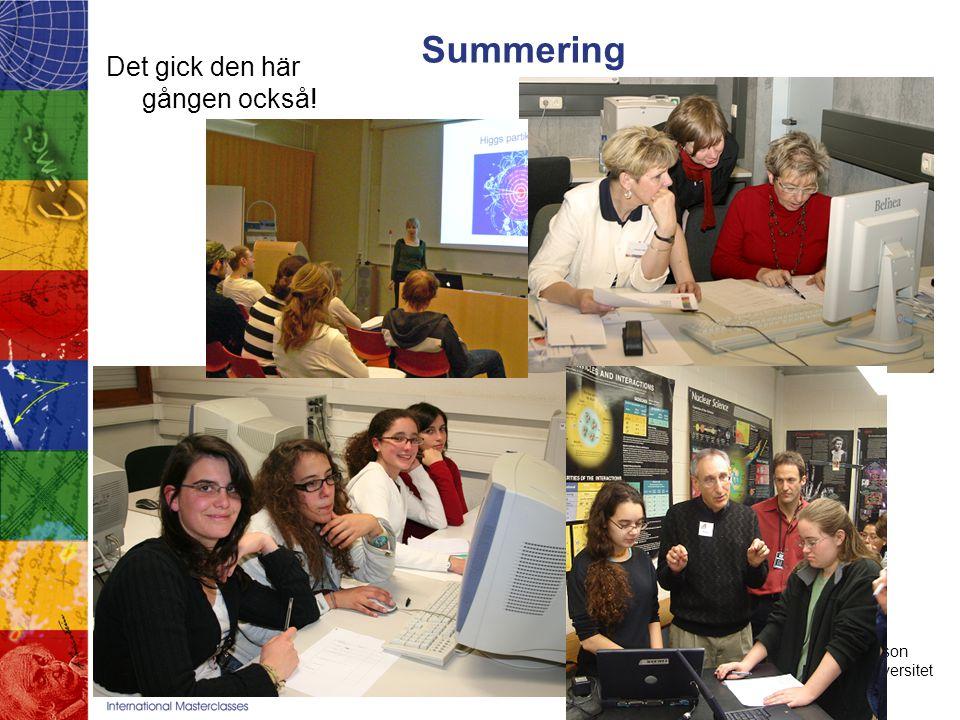 Erik Johansson Stockholms universitet Summering Det gick den här gången också!