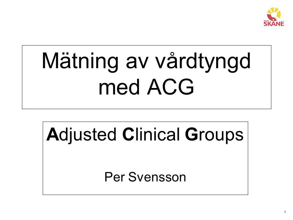 2 Mätning av vårdtyngd med ACG Adjusted Clinical Groups Per Svensson