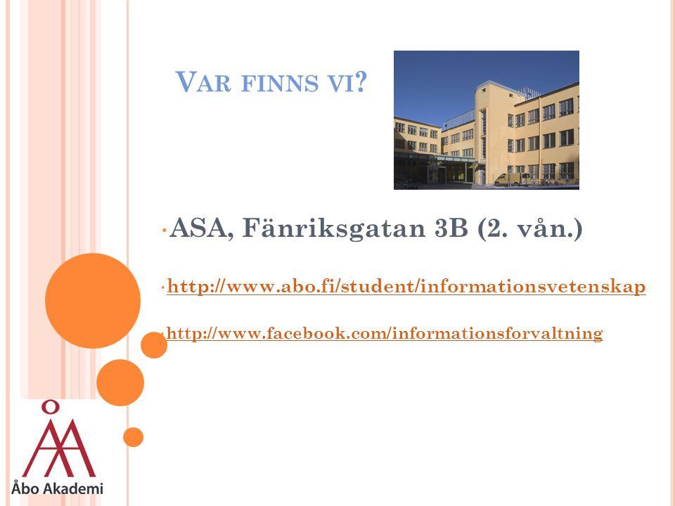 V AR FINNS VI . ASA, Fänriksgatan 3B (2.