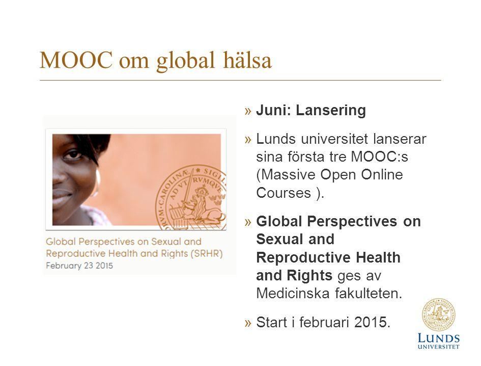 MOOC om global hälsa »Juni: Lansering »Lunds universitet lanserar sina första tre MOOC:s (Massive Open Online Courses ).