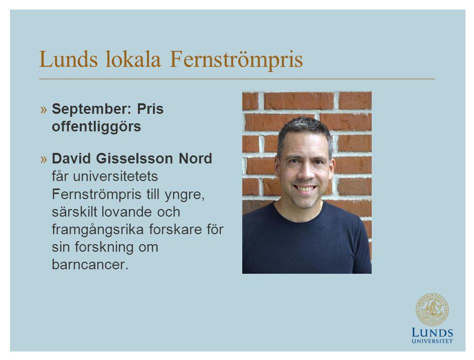Lunds lokala Fernströmpris »September: Pris offentliggörs »David Gisselsson Nord får universitetets Fernströmpris till yngre, särskilt lovande och framgångsrika forskare för sin forskning om barncancer.