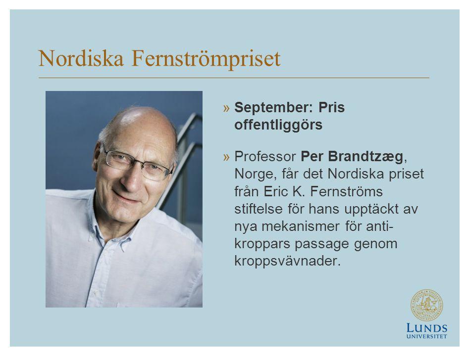 Nordiska Fernströmpriset »September: Pris offentliggörs »Professor Per Brandtzæg, Norge, får det Nordiska priset från Eric K.