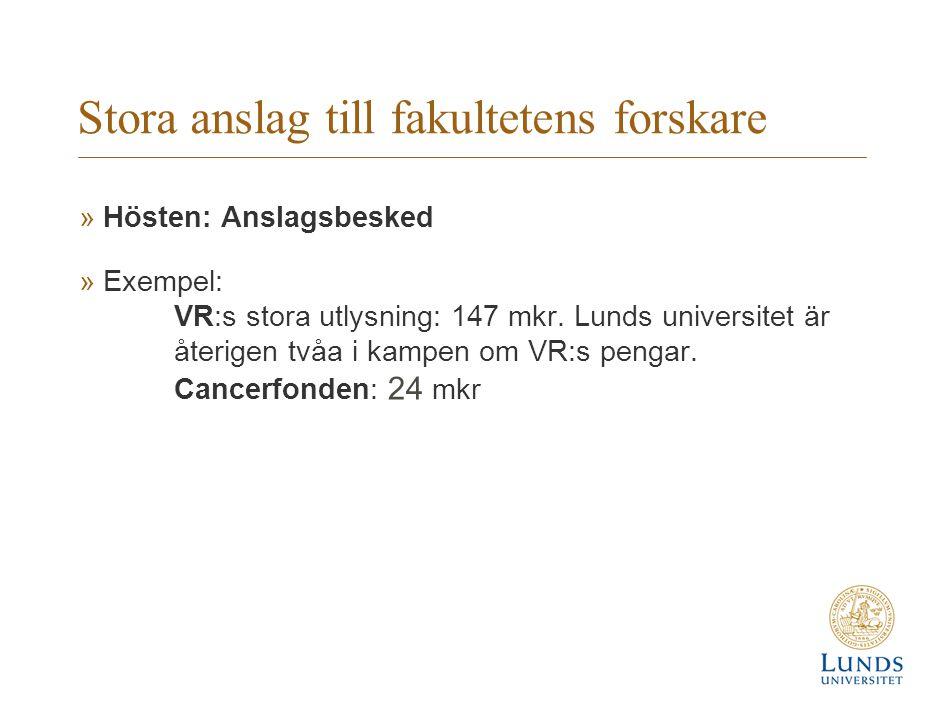 Stora anslag till fakultetens forskare »Hösten: Anslagsbesked »Exempel: VR:s stora utlysning: 147 mkr.