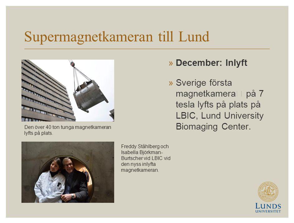"""Supermagnetkameran till Lund »December: Inlyft »Sverige första magnetkamera"""" på 7 tesla lyfts på plats på LBIC, Lund University Biomaging Center."""