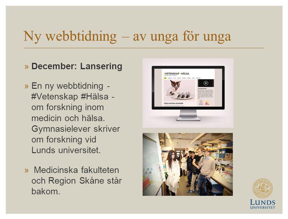 Ny webbtidning – av unga för unga »December: Lansering »En ny webbtidning - #Vetenskap #Hälsa - om forskning inom medicin och hälsa.