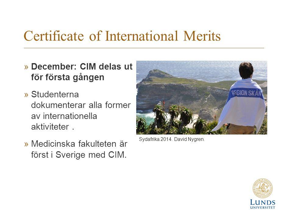 Certificate of International Merits »December: CIM delas ut för första gången »Studenterna dokumenterar alla former av internationella aktiviteter.
