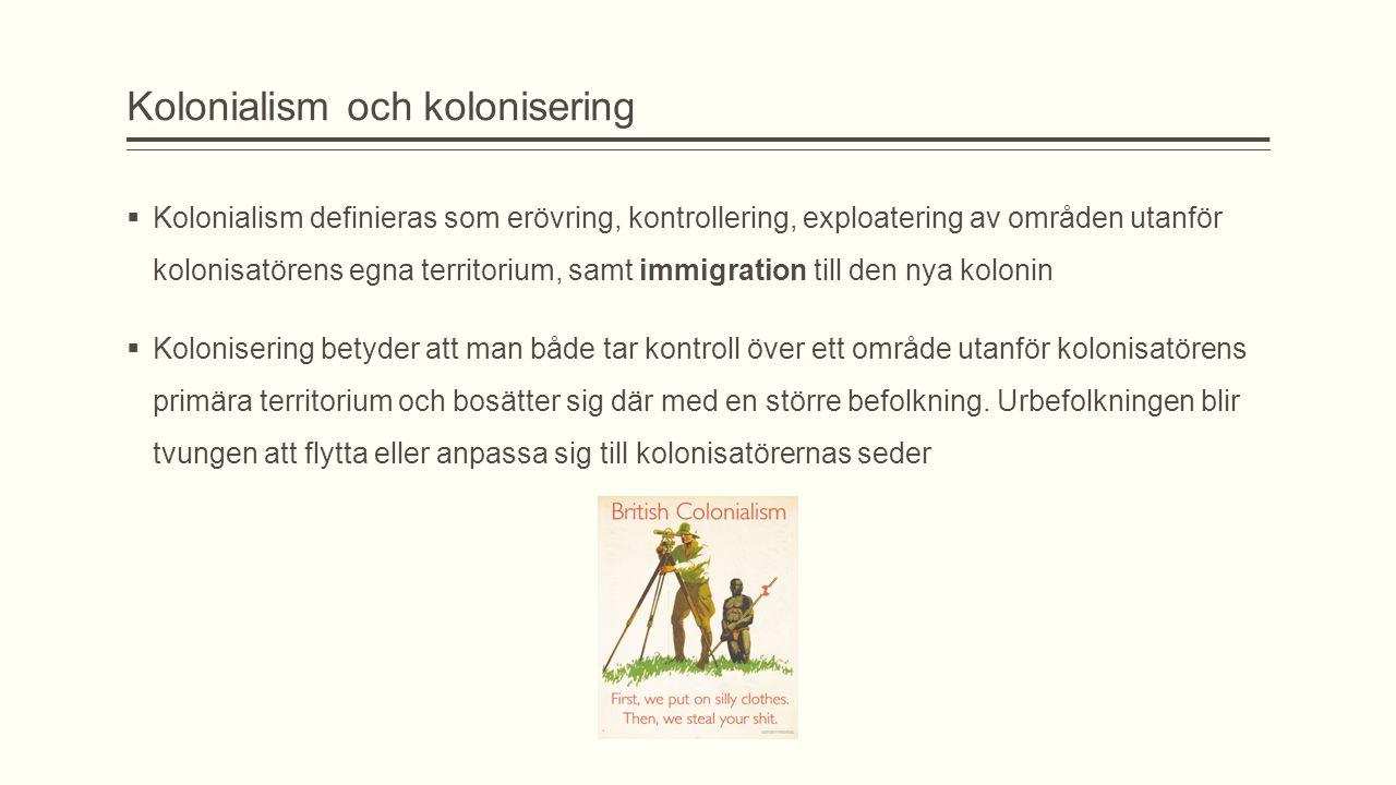 Sveriges kolonisering över världen 1638 - 1878  Afrikansk erövring – Swedish Gold Coast (1649 – 1663)  Cape Coast – Kuststad i Ghana som vi förlorade till Danmark och Nederländerna  Sverige bedrev slavhandel fram till 1784  Amerikansk erövring:  New Sweden (1638 – 1655) – förlorad till Nederländerna  Tobago 1733 – försök att bosätta sig, men urbefolkningen jagade iväg oss  Saint-Barthélemy (1784 – 1878) – såld till Frankrike  Guadeloupe (1813 – 1814) – återlämnad till Frankrike