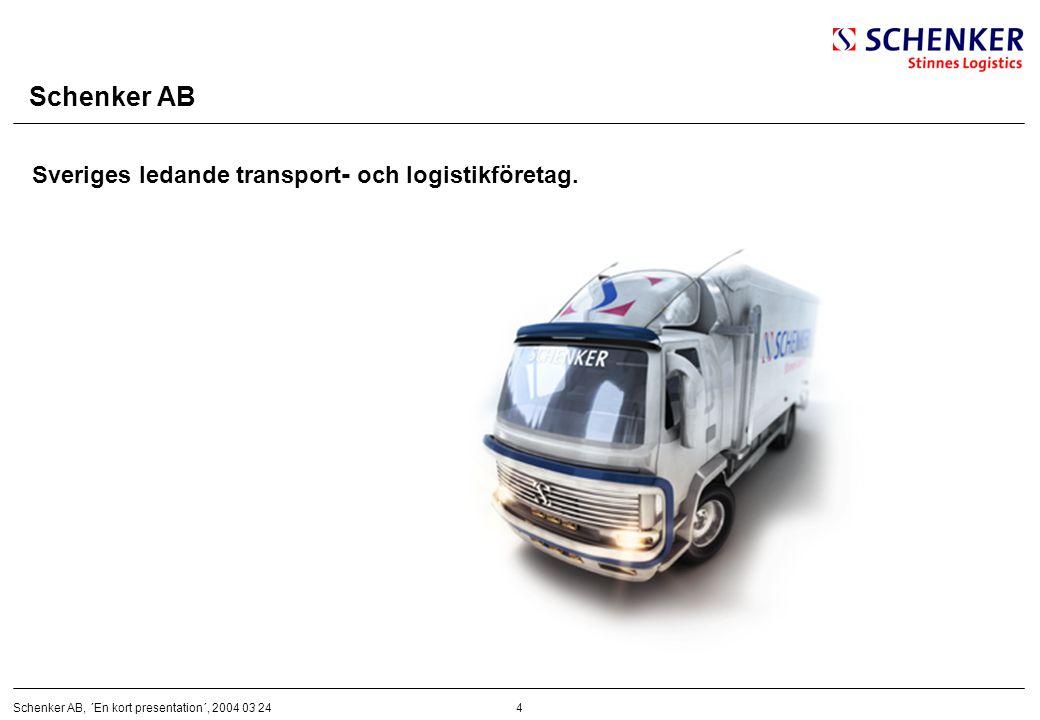 4Schenker AB, ´En kort presentation´, 2004 03 24 Schenker AB Sveriges ledande transport - och logistikföretag.
