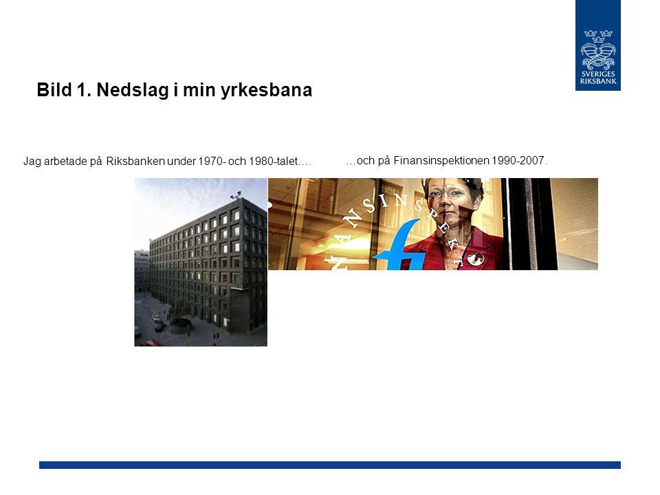 Bild 1. Nedslag i min yrkesbana …och på Finansinspektionen 1990-2007. Jag arbetade på Riksbanken under 1970- och 1980-talet….