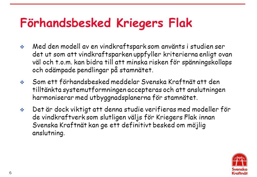 6 Förhandsbesked Kriegers Flak  Med den modell av en vindkraftspark som använts i studien ser det ut som att vindkraftsparken uppfyller kriterierna e