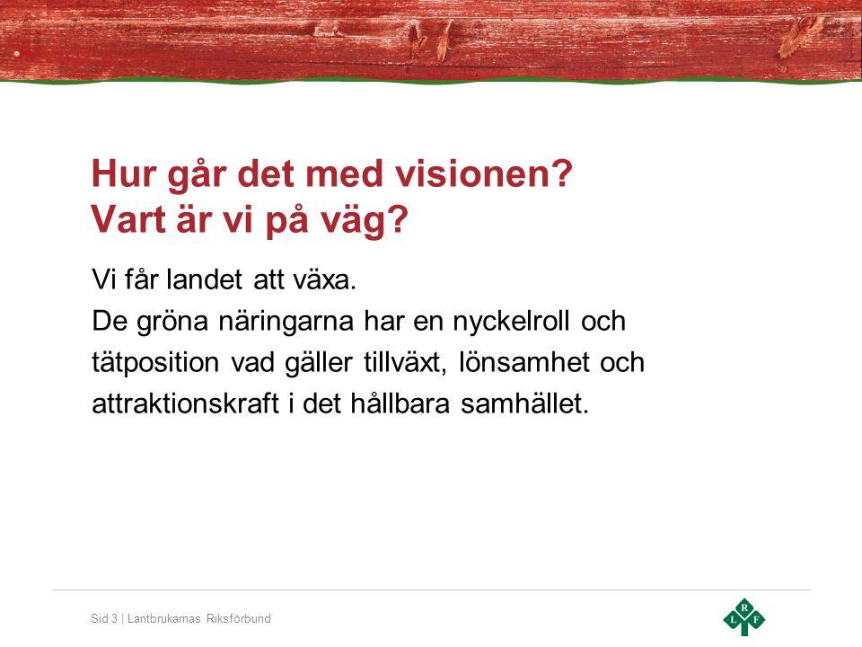 Sid 3 | Lantbrukarnas Riksförbund Hur går det med visionen.