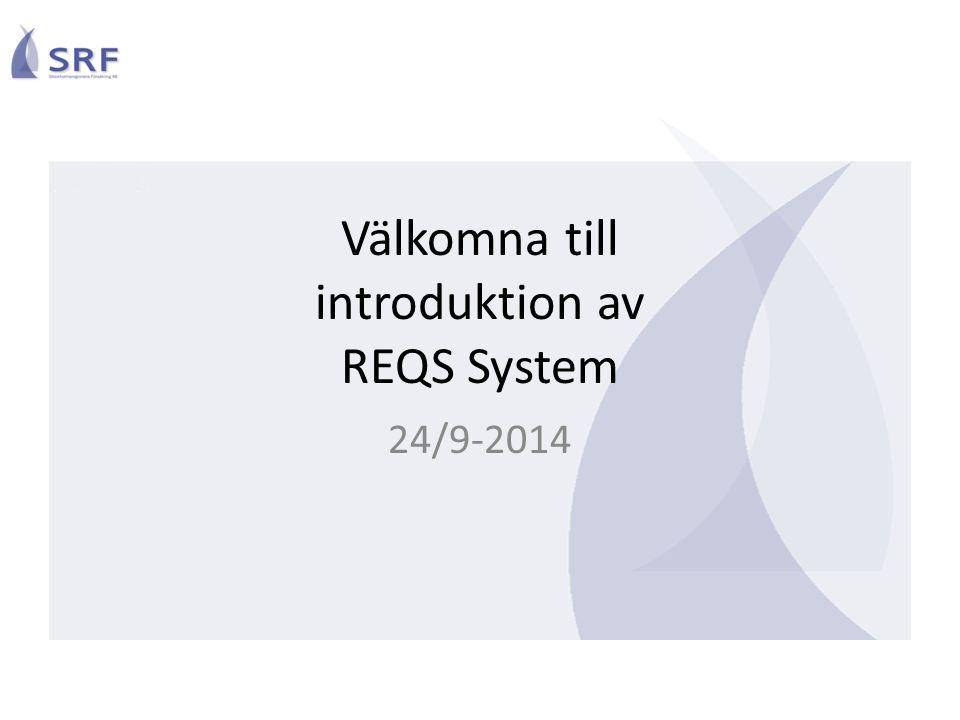 Välkomna till introduktion av REQS System 24/9-2014