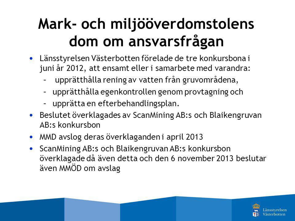 Mark- och miljööverdomstolens dom om ansvarsfrågan Länsstyrelsen Västerbotten förelade de tre konkursbona i juni år 2012, att ensamt eller i samarbete