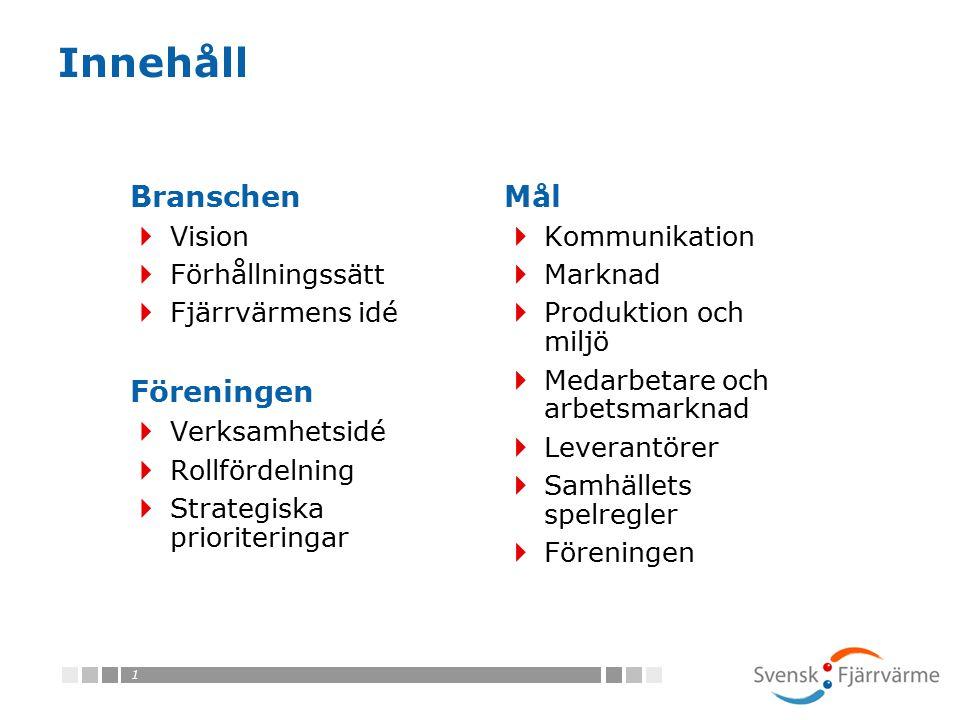 12 Medarbetare och arbetsmarknad  Öka mångfalden bland branschens anställda på alla nivåer och funktioner.