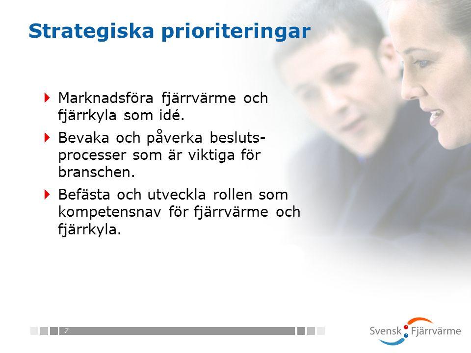 7 Strategiska prioriteringar  Marknadsföra fjärrvärme och fjärrkyla som idé.