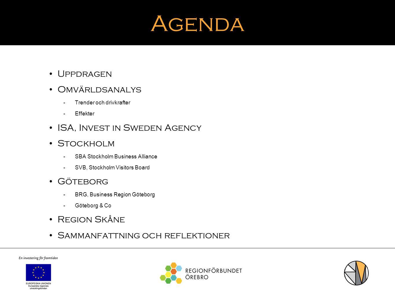 Agenda Uppdragen Omvärldsanalys  Trender och drivkrafter  Effekter ISA, Invest in Sweden Agency Stockholm  SBA Stockholm Business Alliance  SVB, S
