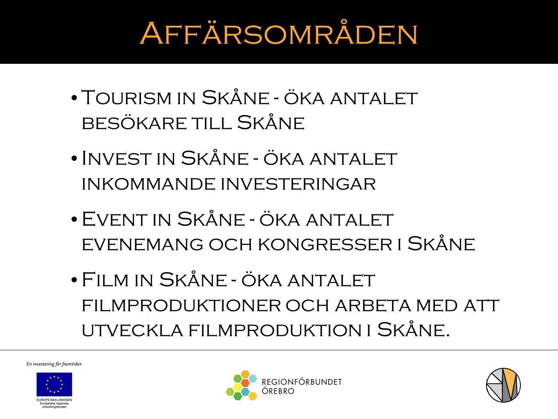 Affärsområden Tourism in Skåne - öka antalet besökare till Skåne Invest in Skåne - öka antalet inkommande investeringar Event in Skåne - öka antalet e