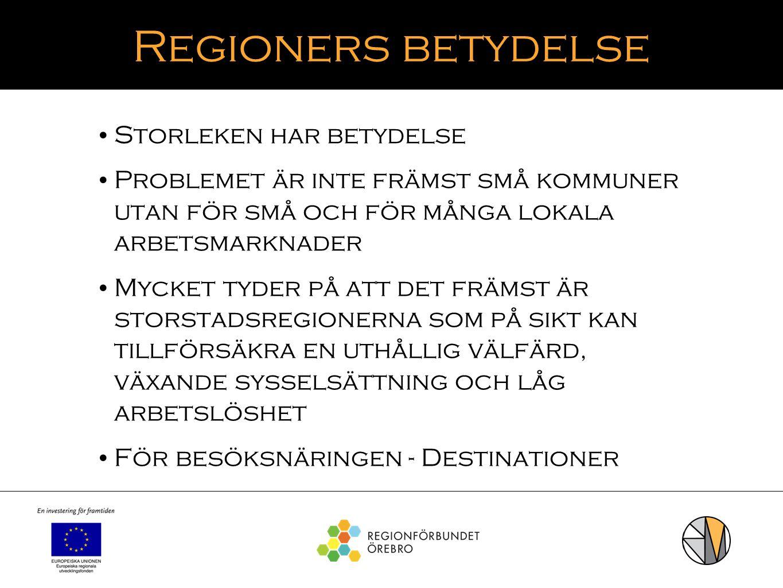 Regioners betydelse Storleken har betydelse Problemet är inte främst små kommuner utan för små och för många lokala arbetsmarknader Mycket tyder på at