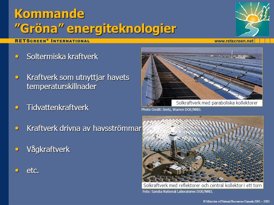 """Kommande """"Gröna"""" energiteknologier Soltermiska kraftverk Soltermiska kraftverk Kraftverk som utnyttjar havets temperaturskillnader Kraftverk som utnyt"""