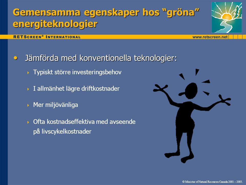 """Gemensamma egenskaper hos """"gröna"""" energiteknologier Jämförda med konventionella teknologier: Jämförda med konventionella teknologier:  Typiskt större"""