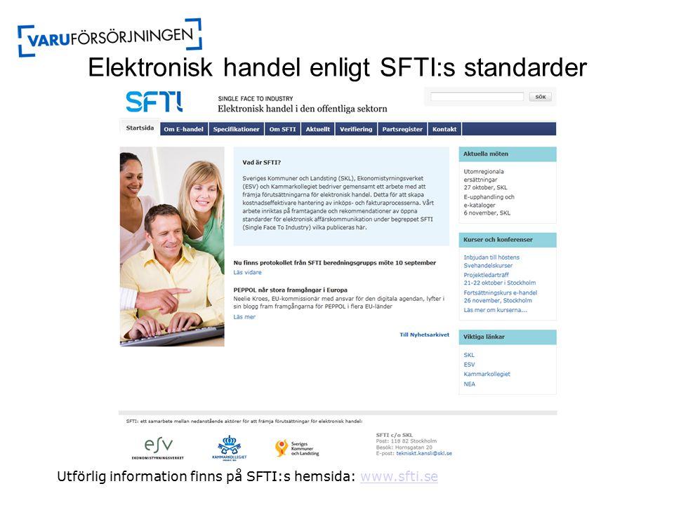 Elektronisk handel enligt SFTI:s standarder Utförlig information finns på SFTI:s hemsida: www.sfti.sewww.sfti.se