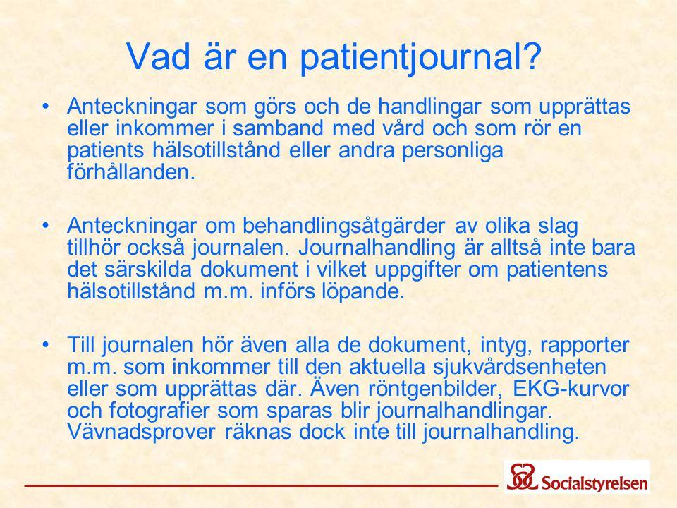 Vad är en patientjournal? Anteckningar som görs och de handlingar som upprättas eller inkommer i samband med vård och som rör en patients hälsotillstå