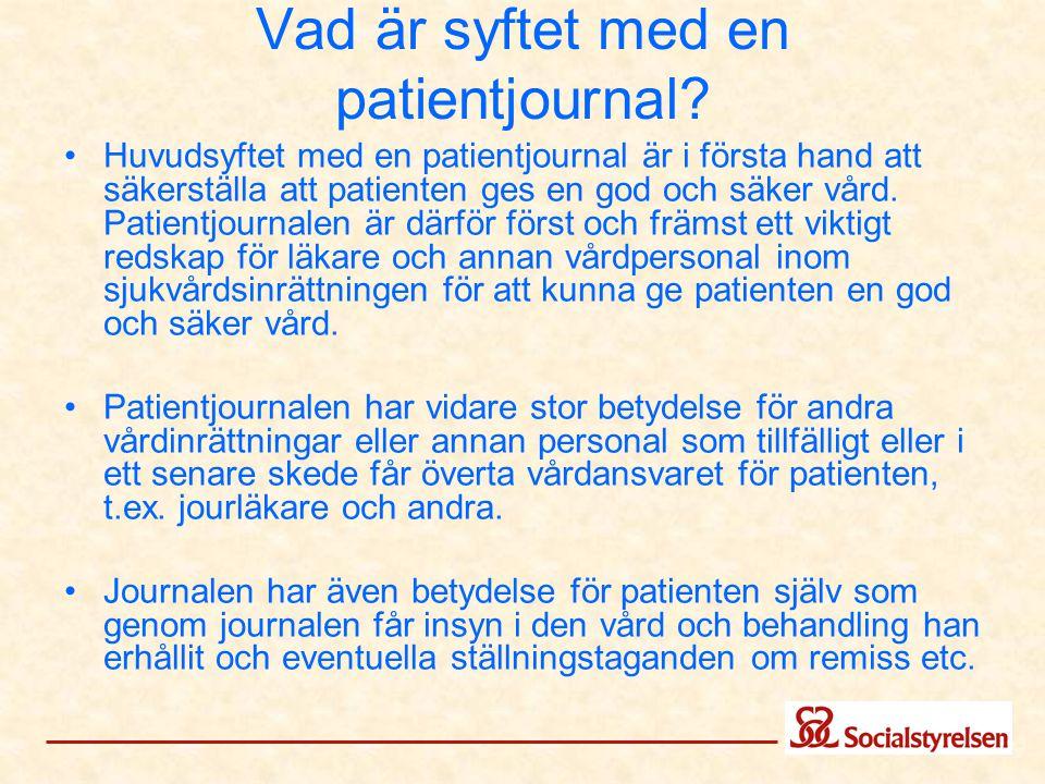 Vad är syftet med en patientjournal? Huvudsyftet med en patientjournal är i första hand att säkerställa att patienten ges en god och säker vård. Patie