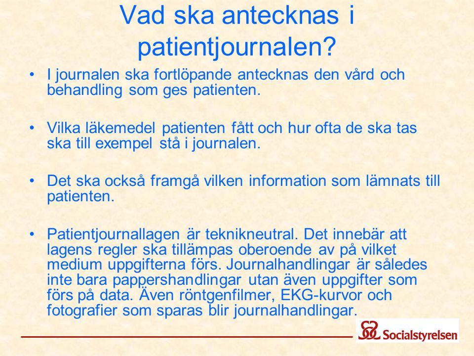 Vad ska antecknas i patientjournalen (forts) I patientjournallagen (1985:562) finns närmare uppräknat vilka uppgifter som alltid ska finnas i patientjournalen: 1.
