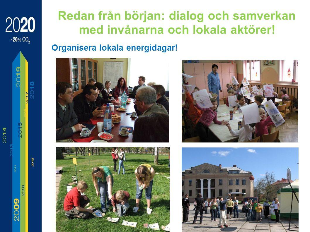 Redan från början: dialog och samverkan med invånarna och lokala aktörer.