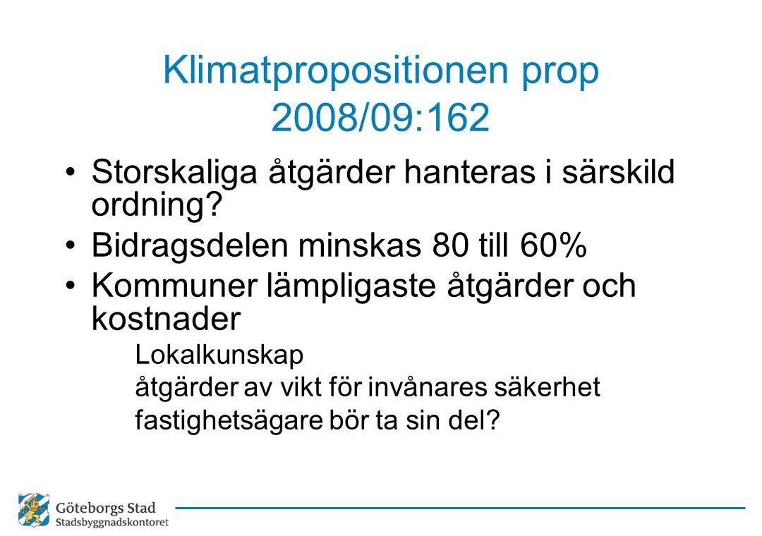 Klimatpropositionen prop 2008/09:162 Storskaliga åtgärder hanteras i särskild ordning.