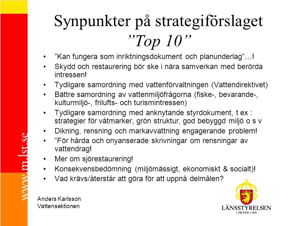 """Synpunkter på strategiförslaget """"Top 10"""" """"Kan fungera som inriktningsdokument och planunderlag""""…! Skydd och restaurering bör ske i nära samverkan med"""