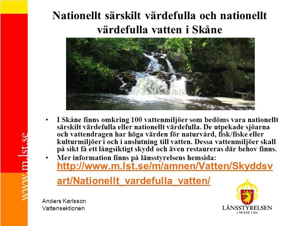 Nationellt särskilt värdefulla och nationellt värdefulla vatten i Skåne I Skåne finns omkring 100 vattenmiljöer som bedöms vara nationellt särskilt vä