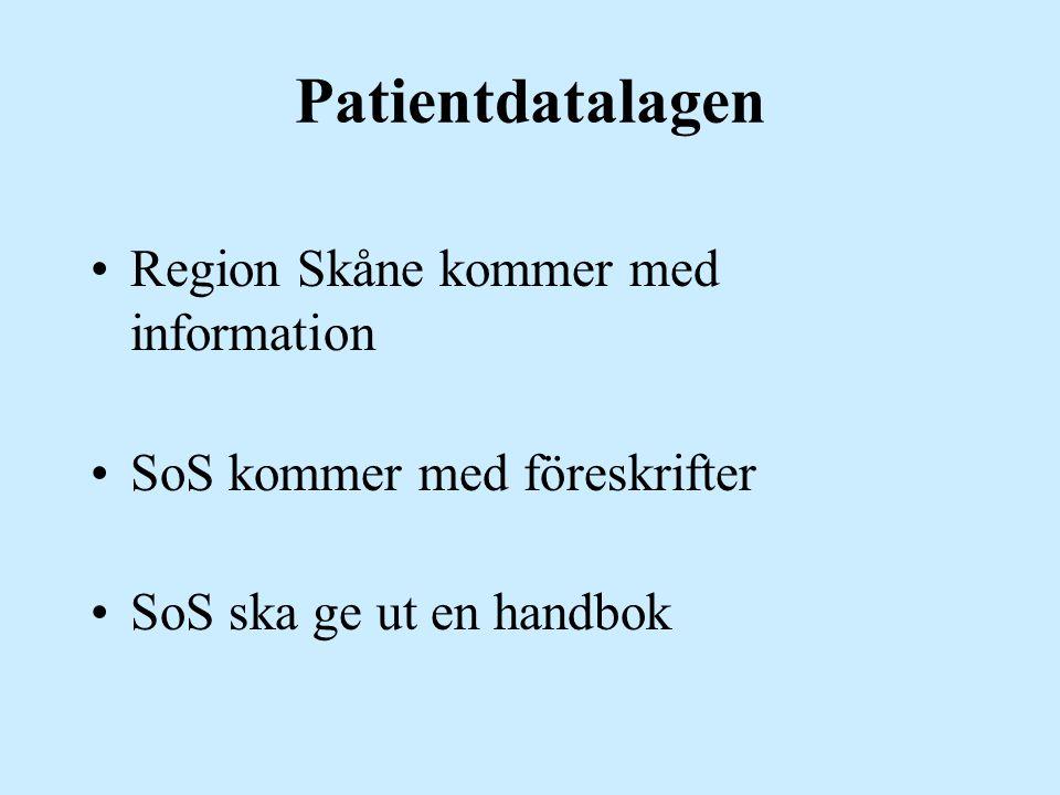Patientdatalagen Region Skåne kommer med information SoS kommer med föreskrifter SoS ska ge ut en handbok