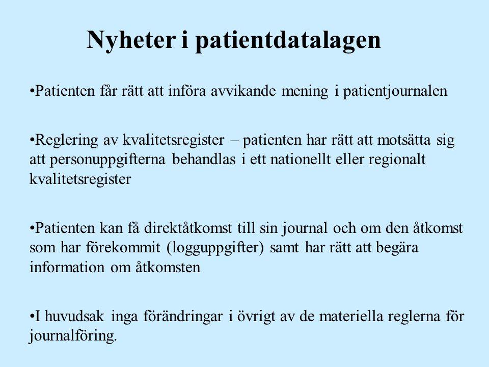 Patienten får rätt att införa avvikande mening i patientjournalen Reglering av kvalitetsregister – patienten har rätt att motsätta sig att personuppgi