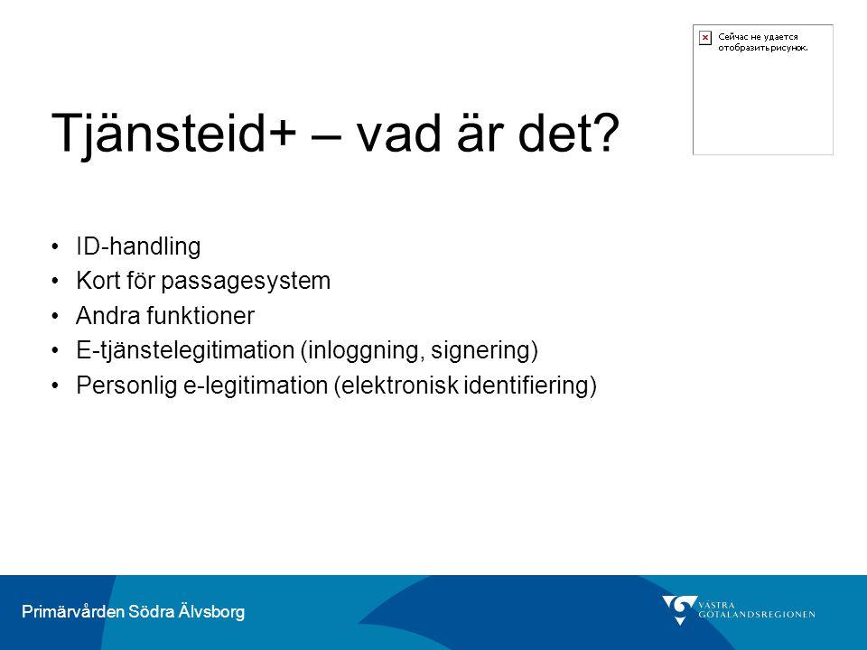 Primärvården Södra Älvsborg Tjänsteid+ – vad är det.