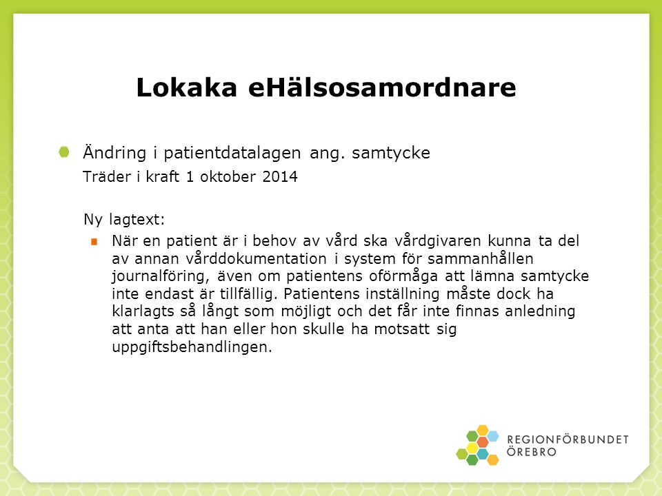 Lokaka eHälsosamordnare Ändring i patientdatalagen ang.
