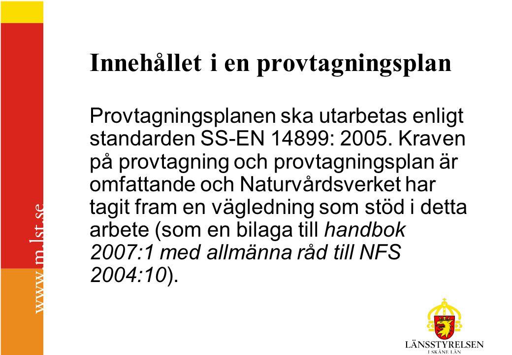 Innehållet i en provtagningsplan Provtagningsplanen ska utarbetas enligt standarden SS-EN 14899: 2005.