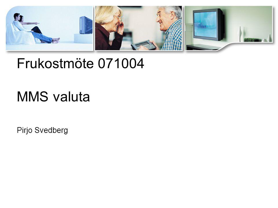 Frukostmöte 071004 MMS valuta Pirjo Svedberg