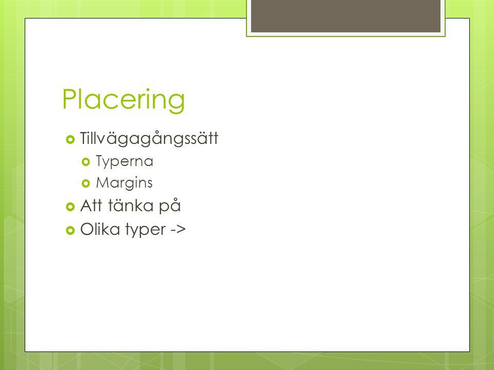 Placering  Tillvägagångssätt  Typerna  Margins  Att tänka på  Olika typer ->