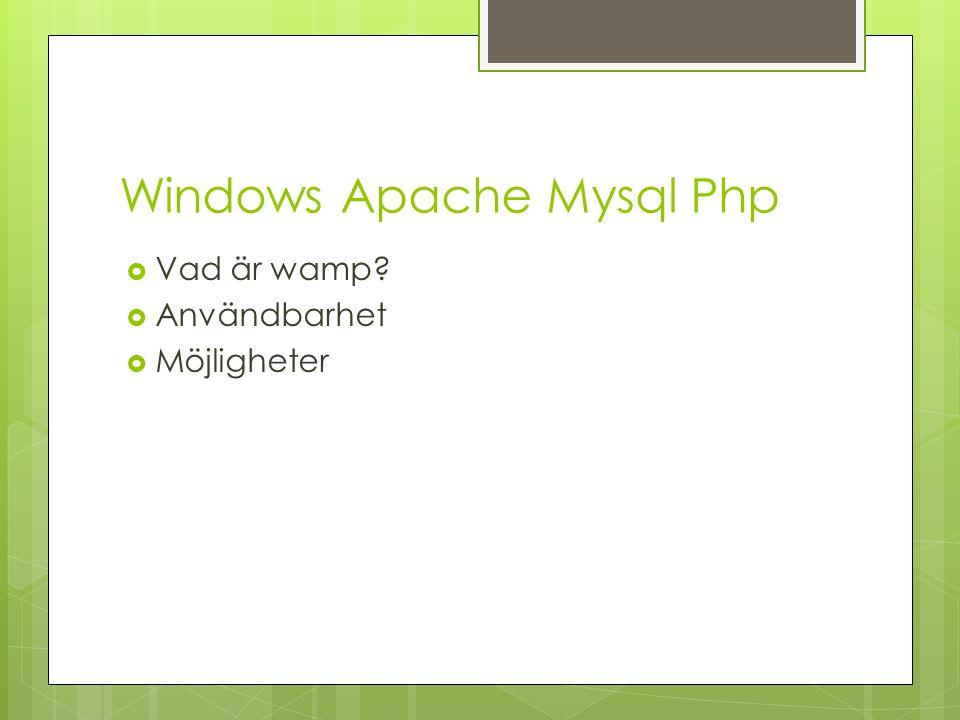 Windows Apache Mysql Php  Vad är wamp?  Användbarhet  Möjligheter